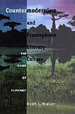 9780822321101: Countermodernism and Francophone Literary Culture: The Game of Slipknot (New Americanists)