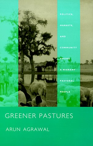 9780822321224: Greener Pastures: Politics, Markets, and Community among a Migrant Pastoral People