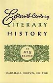 Eighteenth-Century Literary History: An MLQ Reader: Brown, Marshall