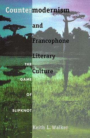9780822321439: Countermodernism and Francophone Literary Culture: The Game of Slipknot (New Americanists)
