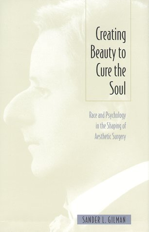 Creating Beauty to Cure the Soul Race and Psychology [Paperback]