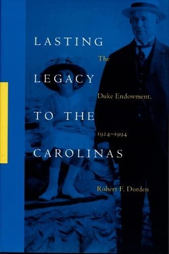 9780822321514: Lasting Legacy to the Carolinas: The Duke Endowment, 1924–1994