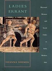 9780822321552: Ladies Errant: Wayward Women and Social Order in Early Modern Italy