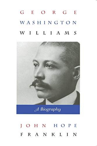 9780822321644: George Washington Williams: A Biography