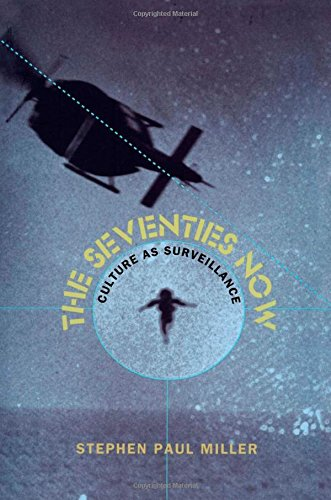 9780822321668: The Seventies Now: Culture as Surveillance (New Americanists)