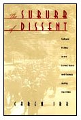 9780822321767: The Suburb of Dissent: Cultural Politics in the United States and Canada during the 1930s (New Americanists)