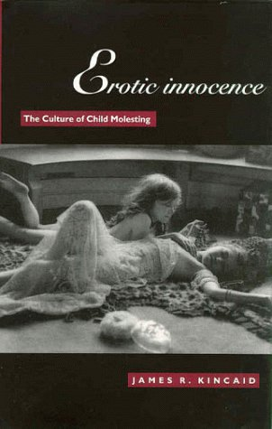 9780822321774: Erotic Innocence: The Culture of Child Molesting