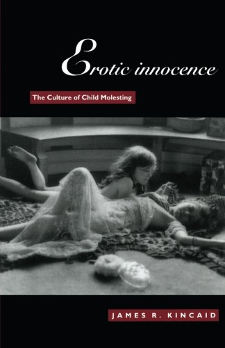 9780822321934: Erotic Innocence: The Culture of Child Molesting