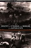 Identity and Struggle at the Margins of the Nation-State: The Laboring Peoples of Central America ...