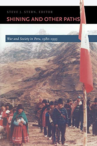 SHINING AND OTHER PATHS : WAR AND SOCIETY IN PERU, 1980-1995