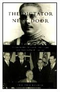 9780822322344: The Dictator Next Door: The Good Neighbor Policy and the Trujillo Regime in the Dominican Republic, 1930-1945 (American Encounters/Global Interactions)
