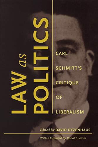 9780822322443: Law as Politics: Carl Schmitt's Critique of Liberalism