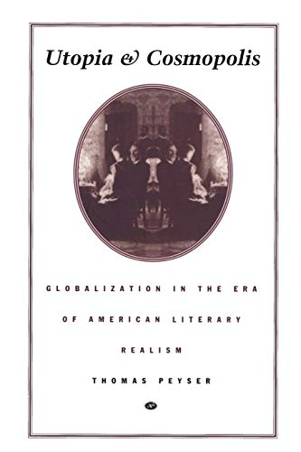 9780822322474: Utopia and Cosmopolis: Globalization in the Era of American Literary Realism (New Americanists)
