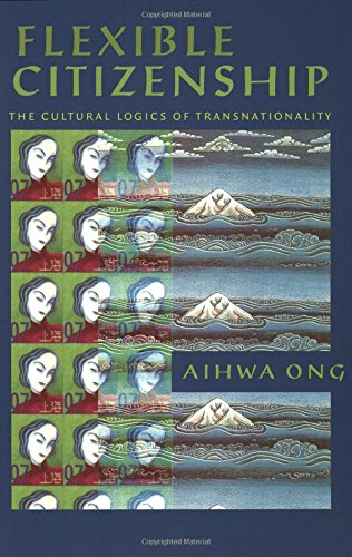 9780822322696: Flexible Citizenship: The Cultural Logics of Transnationality