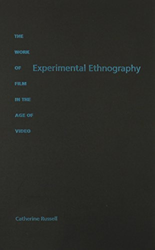 9780822322870: Experimental Ethnography: The Work of Film in the Age of Video