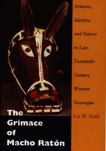 9780822322887: The Grimace of Macho Ratón: Artisans, Identity, and Nation in Late-Twentieth-Century Western Nicaragua