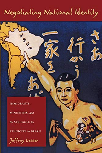 9780822322924: Negotiating National Identity: Immigrants, Minorities, and the Struggle for Ethnicity in Brazil