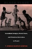 9780822323075: Black Venus: Sexualized Savages, Primal Fears, and Primitive Narratives in French