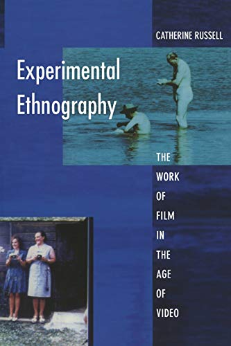 9780822323198: Experimental Ethnography: The Work of Film in the Age of Video