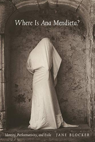 9780822323242: Where Is Ana Mendieta?: Identity, Performativity, and Exile