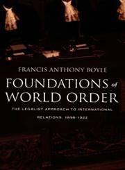 9780822323273: Foundations of World Order: The Legalist Approach to International Relations, 1898–1922
