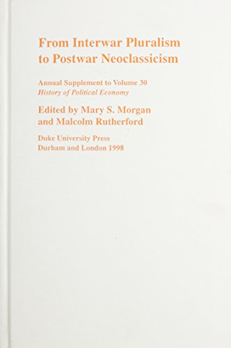 9780822323358: From Interwar Pluralism to Postwar Neoclassicism (History of Political Economy Annual Supplement)
