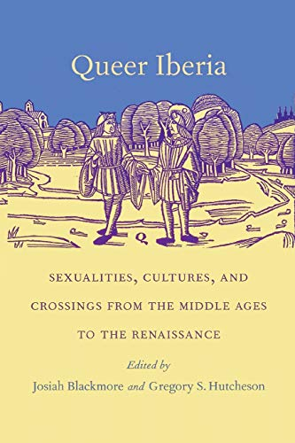 9780822323495: Queer Iberia: Sexualities, Cultures, and Crossings from the Middle Ages to the Renaissance (Series Q)