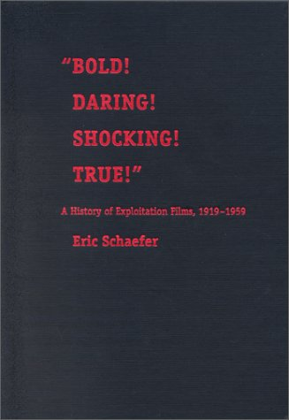 9780822323532: Bold! Daring! Shocking! True!: A History of Exploitation Films, 1919-1959