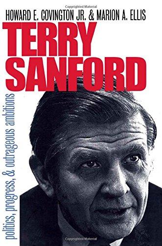 Terry Sanford : Politics , Progress , And Outrageous Ambition: Covington , Howard E. , Jr. And ...
