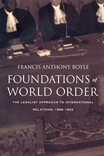 9780822323648: Foundations of World Order: The Legalist Approach to International Relations, 1898–1922
