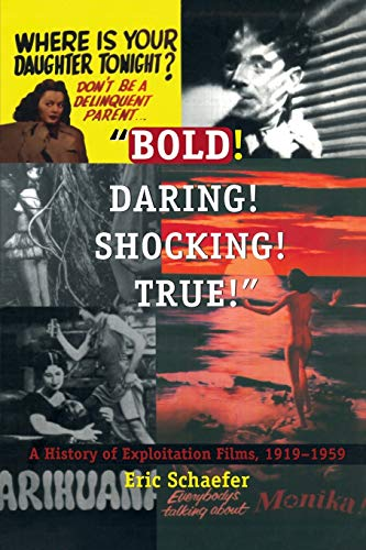 9780822323747: Bold! Daring! Shocking! True!: A History of Exploitation Films, 1919-1959