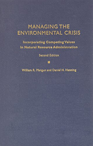 9780822323792: Managing the Environmental Crisis: Incorporating Competing Values in Natural Resource Administration