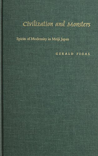 9780822323846: Civilization and Monsters: Spirits of Modernity in Meiji Japan (Asia-Pacific: Culture, Politics, and Society)