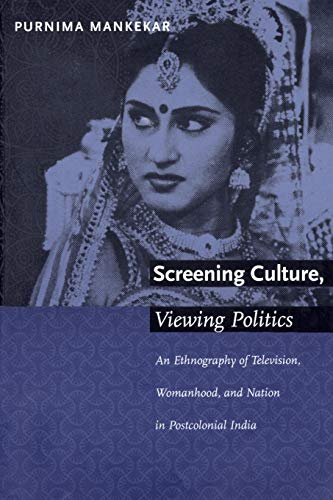 Screening culture, viewing politics: an ethnography of television, womanhood and nation in ...