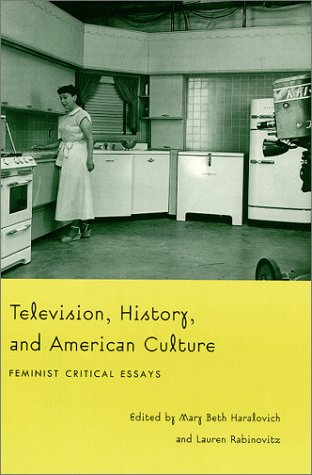 9780822323945: Television History and Amer-PB: Feminist Critical Essays (Console-ing Passions)