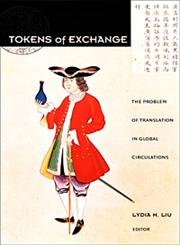 9780822324010: Tokens of Exchange: The Problem of Translation in Global Circulations (Post-Contemporary Interventions)