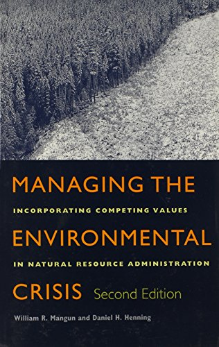 9780822324133: Managing the Environmental Crisis: Incorporating Competing Values in Natural Resource Administration
