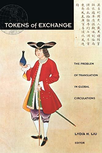 9780822324249: Tokens of Exchange: The Problem of Translation in Global Circulations (Post-Contemporary Interventions)