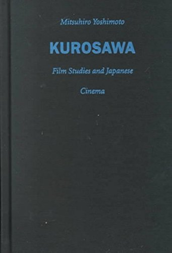 9780822324836: Kurosawa: Film Studies and Japanese Cinema