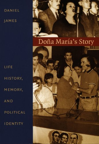 9780822324928: Doña María's Story: Life History, Memory, and Political Identity (Latin America Otherwise)