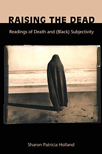 9780822324997: Raising the Dead: Readings of Death and (Black) Subjectivity (New Americanists)