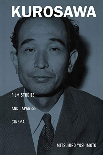9780822325192: Kurosawa: Film Studies and Japanese Cinema