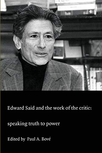 9780822325222: Edward Said and the Work of the Critic: Speaking Truth to Power (a boundary 2 book)