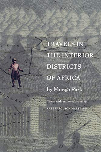 Travels in the Interior Districts of Africa: Park, Mungo