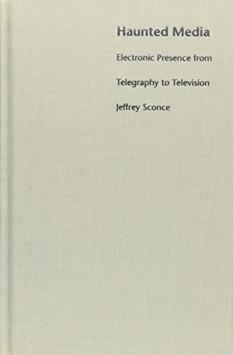 9780822325536: Haunted Media: Electronic Presence from Telegraphy to Television (Console-ing Passions)