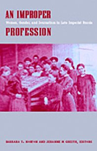 9780822325567: An Improper Profession: Women, Gender, and Journalism in Late Imperial Russia