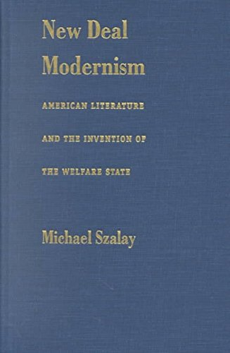 New Deal Modernism: American Literature and the Invention of the Welfare State (Hardback): Michael ...