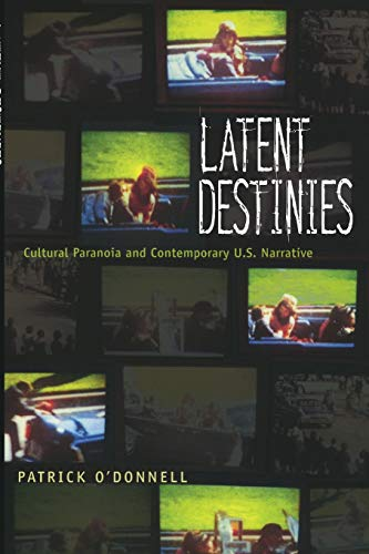 9780822325871: Latent Destinies: Cultural Paranoia and Contemporary U.S. Narrative
