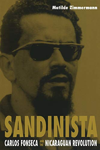 9780822325956: Sandinista: Carlos Fonseca and the Nicaraguan Revolution