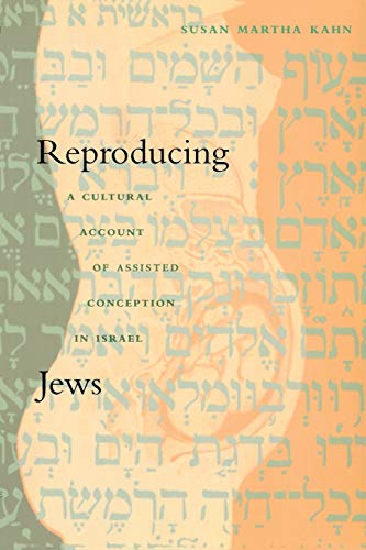 9780822325987: Reproducing Jews: A Cultural Account of Assisted Conception in Israel (Body, Commodity, Text)